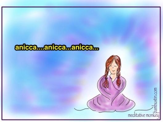 "anicca, ( Pali: ""impermanence"") Sanskrit anitya, in Buddhism, the doctrine of impermanence"